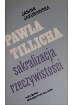 Pawła Tillicha sakralizacja rzeczywistości
