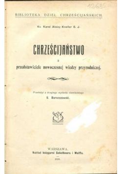 Chrześcijaństwo a przedstawiciele nowoczesnej wiedzy przyrodniczej ,1909r.