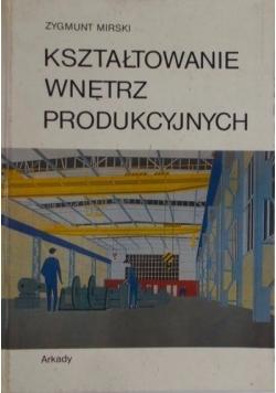 Kształtowanie wnętrz produkcyjnych