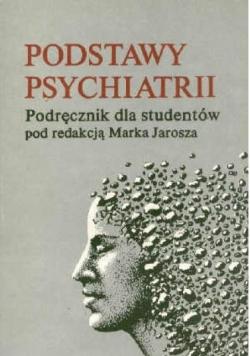 Podstawy psychiatrii. Podręcznik dla studentów