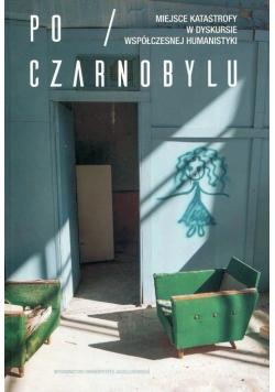 Po Czarnobylu Miejsce katastrofy w dyskursie współczesnej humanistyki