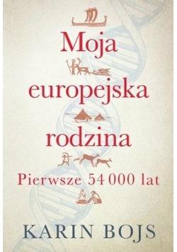 Moja europejska rodzina. Pierwsze 54 000 lat