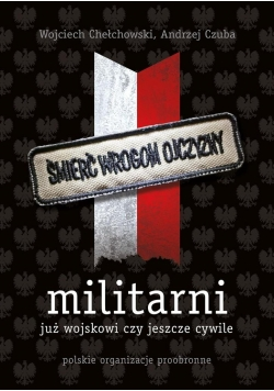 Militarni. Polskie organizacje proobronne