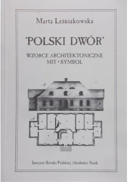 """""""Polski dwór"""": wzorce architektoniczne, mit, symbol"""
