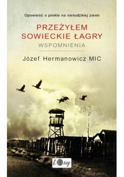 Przeżyłem Sowieckie Łagry. Wspomnienia