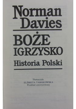 Boże Igrzysko Historia Polski, Tom I