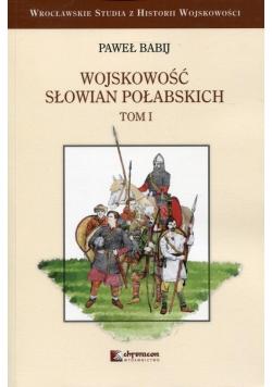 Wojskowość Słowian Połabskich Tom 1