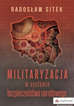 Militaryzacja w systemie bezpieczeństwa narodowego
