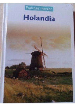 Podróże marzeń: Holandia