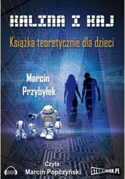 Kalina i Kaj. Książka teoret. dla dzieci audiobook
