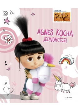 Gru, Dru i minionki. Agnes kocha jednorożce!