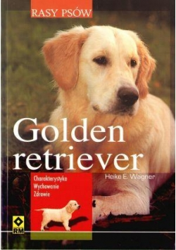 Rasy psów - Golden retriver. Charakterystyka..