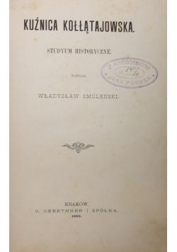Kuźnica Kołłątajowska,1885r.