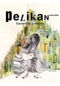 Pelikan. Opowieść z miasta