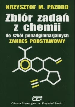 Zbiór zadań z chemii do szkół ponadgimnazjalnych Zakres podstawowy
