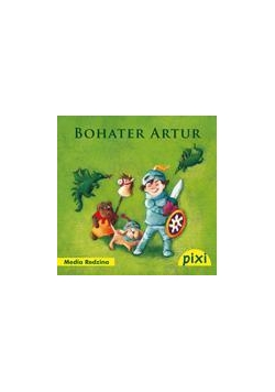 Pixi 2 - Bohater Artur  Media Rodzina