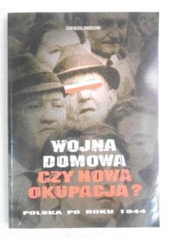 Wojna domowa czy nowa okupacja? Polska po roku 1944