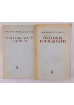 Teologia pracy ludzkiej / Teologia Eucharystii