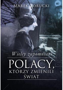 Wielcy zapomniani. Polacy,którzy zmienili świat TW