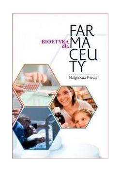 Bioetyka dla Farmaceuty