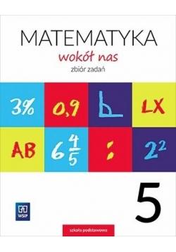 Matematyka Wokół nas SP 5 Zbiór zadań WSIP
