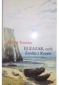 Eleazar, czyli źródło i krzew