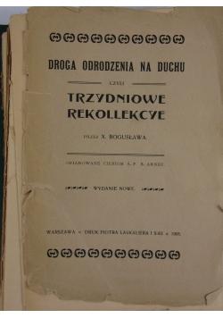 Droga odrodzenia na duchu czyli Trzydniowe rekollekcye, 1905 r.