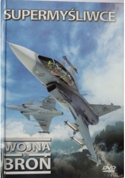 Supermyśliwce - Wojna i broń