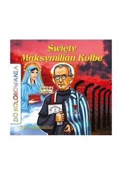 Do kolorowania - Święty Maksymilian Kolbe