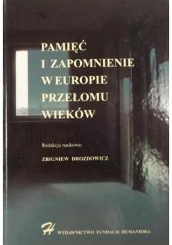 Pamięć i zapomnienie w Europie przełomu wieków