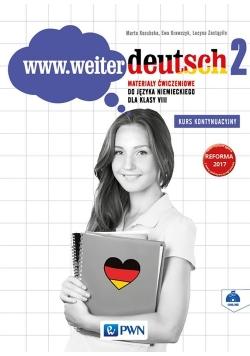 www.weiter deutsch 2 Materialy ćwiczeniowe do języka niemieckiego dla klasy 8 Kurs kontynuacyjny