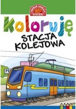 Koloruję. Stacja kolejowa