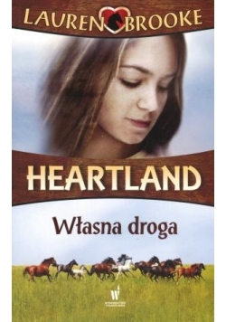 Heartland. Tom 3. Własna droga