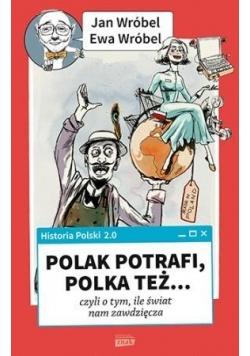Historia Polski 2.0: Polak potrafi.....
