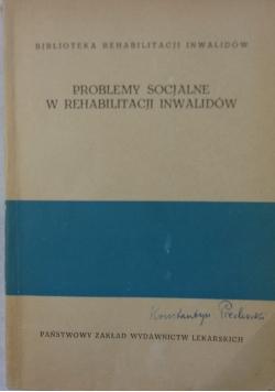 Problemy socjalne w rehabilitacji inwalidów