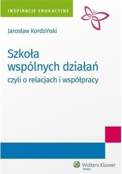 Szkoła wspólnych działań, czyli o relacjach i wsp.