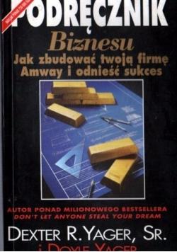 Podręcznik Biznesu. Jak zbudować twoją firmę Amway i odnieść sukces