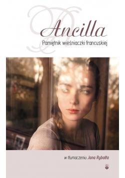 Ancilla. Pamiętnik wieśniaczki francuskiej