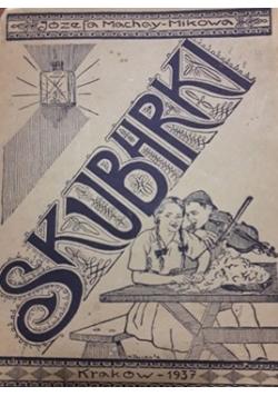Skubarki , 1937 r.