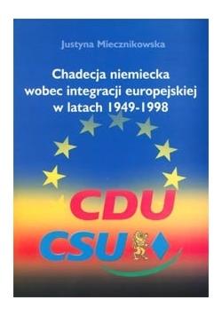 Chadecja niemiecka wobec integracji europejskiej w latach 1949-1998