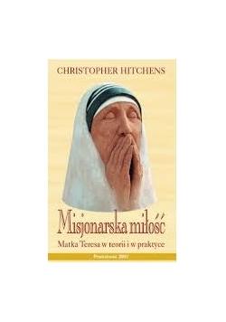 Misjonarka miłosierdzia Matka Teresa w teorii i praktyce