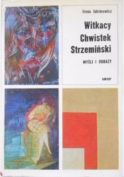 Witkacy Chwistek Strzemiński. Myśli i obrazy