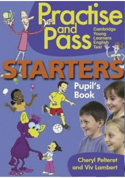 Practise and Pass. Starters. Pupil's Book