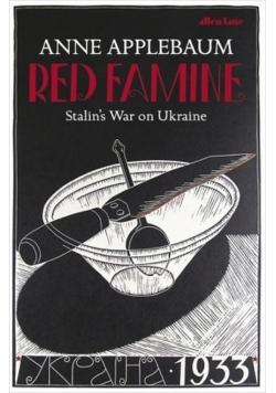 Red Famine Stalin's War on Ukraine