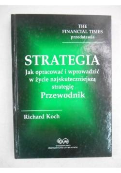 Strategia . Jak opracować i wprowadzić w życie najskuteczniejszą strategię