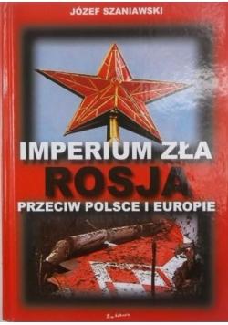 Imperium zła. Rosja przeciw Polsce i Europie