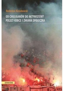 Od chuliganów do aktywistów? Polscy kibice...