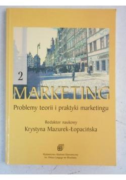 Marketing 2. Problemy teorii i praktyki marketingu