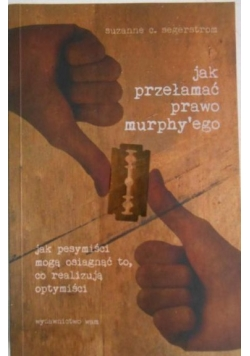 Jak przełamać prawo Murphy'ego