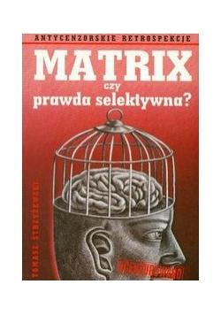 Matrix czy prawda selektywna?